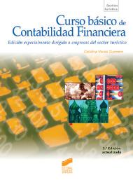 Curso básico de contabilidad financiera. Edición dirigida a empresas del sector turístico. 3.ª Edición actualizada.