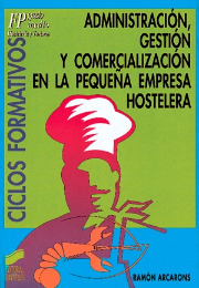 Administración, gestión y comercialización en la pequeña empresa hostelera