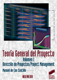 Teoría general del proyecto. Vol. I: Dirección de proyectos