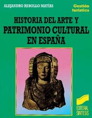 Historia del arte y patrimonio cultural en España. Edición orientada al sector turístico