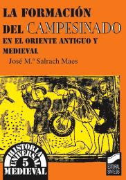 La formaci�n del campesinado en el Oriente Antiguo y Medieval