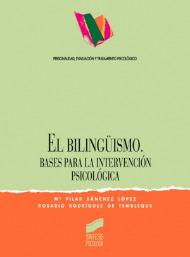 El bilingüismo. Bases para la intervención psicológica