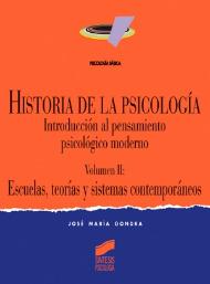 Historia de la psicología. Vol. II: Escuelas y teorías contemporáneas
