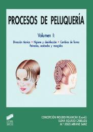 Procesos de peluquer�a. Vol. I: Direcci�n t�cnica, higiene y desinfecci�n. Cambios de forma. Peinados, acabados y recogidos