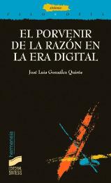 El porvenir de la razón en la era digital