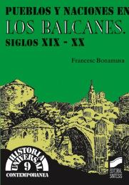 Pueblos y naciones en los Balcanes. Siglos XIX-XX