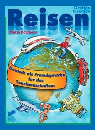 Reisen. Deutsch als Fremdsprache für das Tourismusstudium