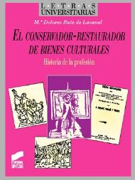 El Conservador-Restaurador de bienes culturales
