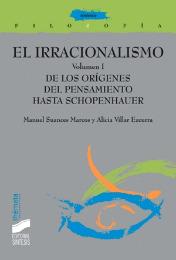 El irracionalismo. Vol. I: De los orígenes del pensamiento a Schopenhauer