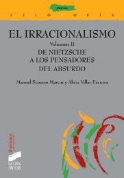 El irracionalismo. Vol. II: De Nietzsche a los pensadores del absurdo