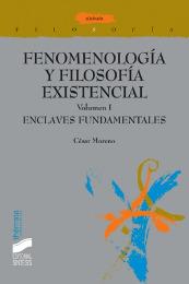Fenomenología y filosofía existencial. Vol. I: Enclaves fundamentales