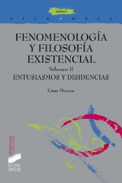 Fenomenología y filosofía existencial. Vol. II: Entusiasmos y disidencias