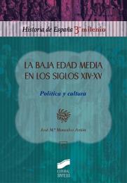 La Baja Edad Media en los siglos XIV-XV. Política y cultura