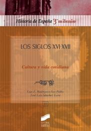 Los siglos XVI - XVII. Cultura y vida cotidiana