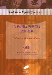 La América Española (1763-1898). Cultura y vida cotidiana