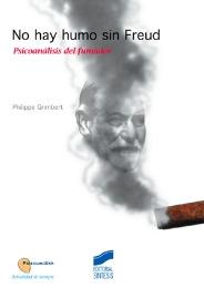No hay humo sin Freud. Psicoanálisis del fumador