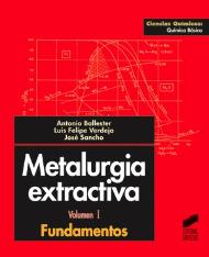 Metalurgia extractiva. Vol. I: Fundamentos