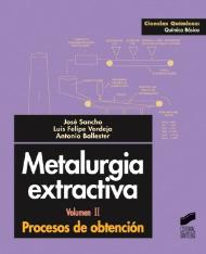 Metalurgia extractiva. Vol. II: Procesos de obtención