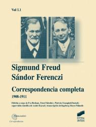 Correspondencia completa de Sigmund Freud y S�ndor Ferenczi. Vol. I-1 (1908-1911)