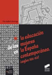 La educación de las mujeres en la España contemporánea. (Siglos XIX-XX)
