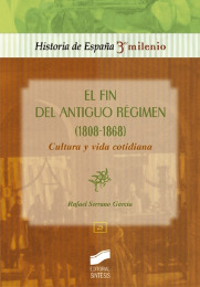 El fin del Antiguo Régimen (1808-1868). Cultura y vida cotidiana