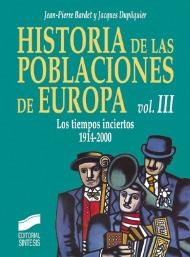 Historia de las poblaciones de Europa. Volumen III: Los tiempos inciertos 1914-2000