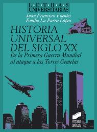 Historia Universal del Siglo XX. De la Primera Guerra Mundial al ataque de las Torres Gemelas