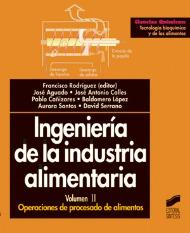 Ingeniería de la industria alimentaria. Vol. II: Operaciones de procesado de alimento.