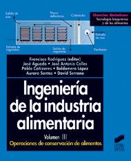 Ingeniería de la industria alimentaria. Vol. III: Operaciones de conservación de alimentos