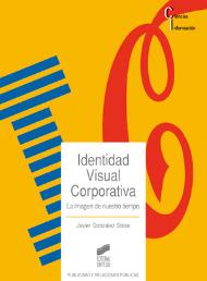 Identidad Visual Corporativa. La imagen de nuestro tiempo