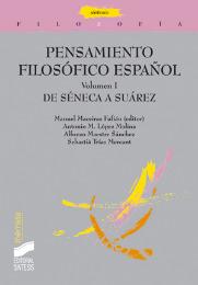 Pensamiento filosófico español. De Séneca a Suárez. Volumen I.