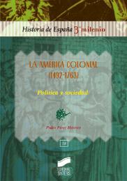 La América colonial (1492-1763). Política y sociedad