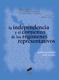 La independencia y el comienzo de los regímenes representativos. Vol. I 1810-1850