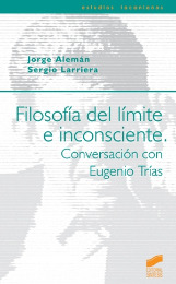 Filosofía del límite e inconsciente. Conversaciones con Eugenio Trías