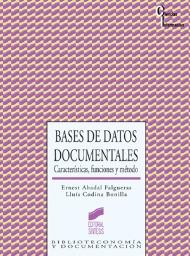 Bases de datos documentales. Características, funciones y método