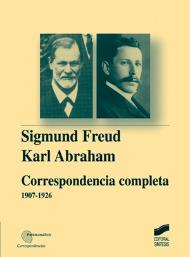 Sigmund Freud-Karl Abraham. Correspondencia completa (1907-1926)