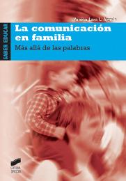 La comunicación en familia. Más allá de las palabras