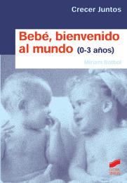 Bebé. Bienvenido al mundo (Niños de 0 a 3 años)