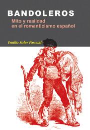Bandoleros. Mito y realidad en el romanticismo español