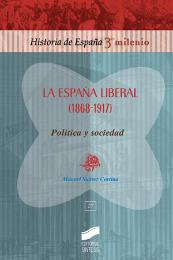 La España liberal (1868-1917). Política y sociedad