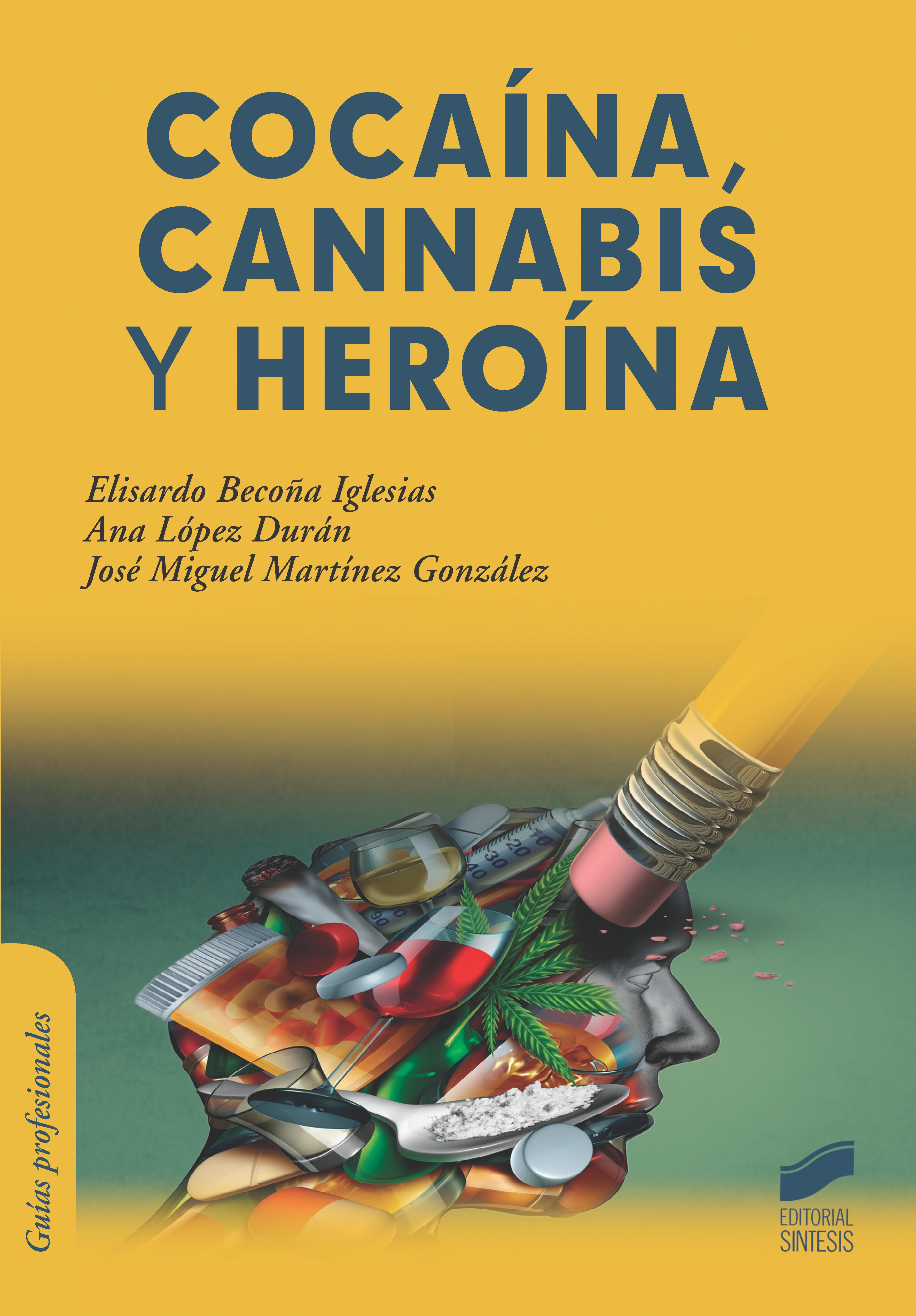 Cocaína, cannabis y heroína