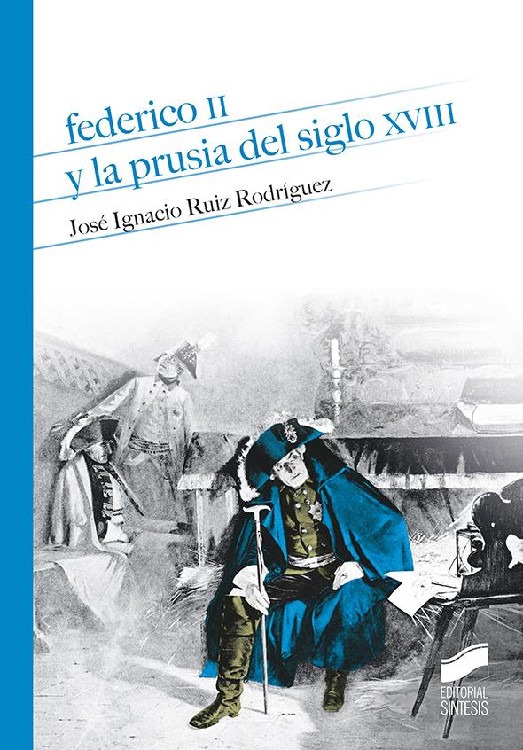 Federico II y la Prusia del siglo XVIII