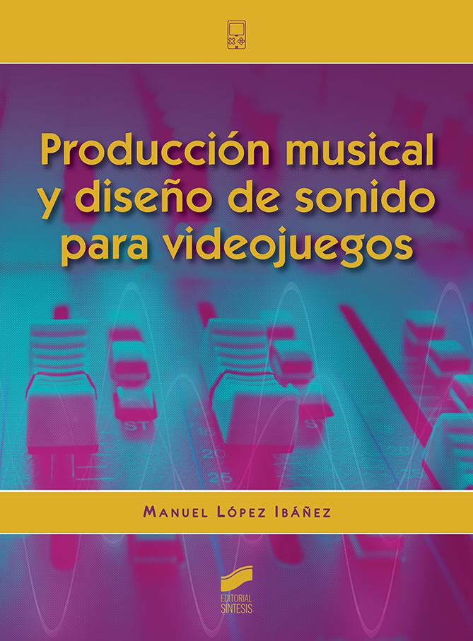 Producción musical y diseño de sonido para videojuegos