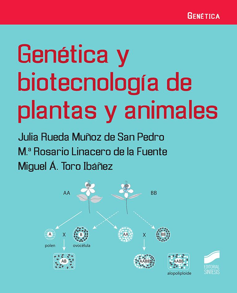 Genética y biotecnología de plantas y animales