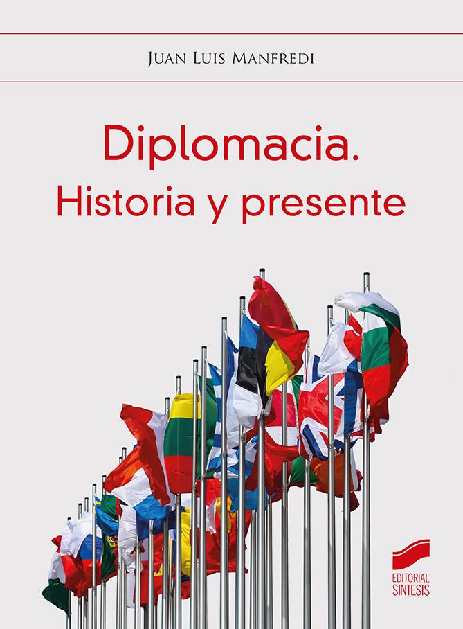 Diplomacia. Historia y presente
