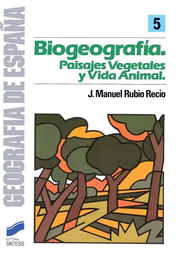 Biogeografía: paisajes vegetales y vida animal