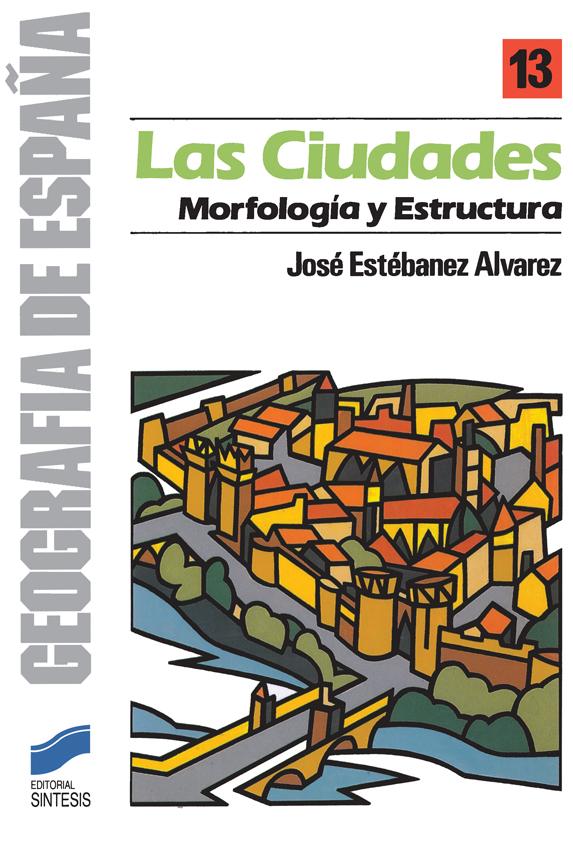 Las ciudades: morfología y estructura
