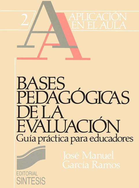 Bases pedag�gicas de la evaluaci�n. Gu�a pr�ctica para educadores