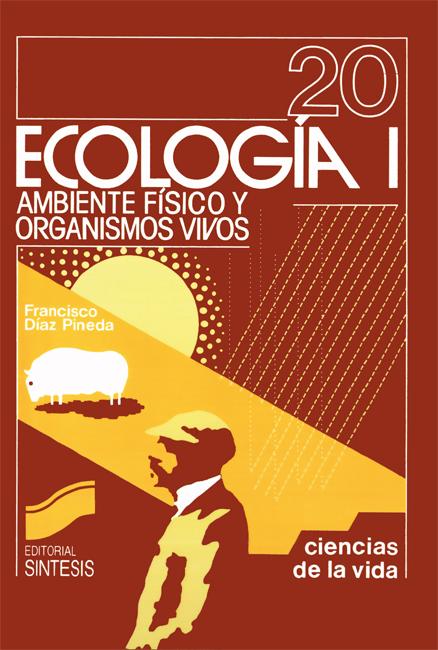Ecología I: ambiente físico y organismos vivos