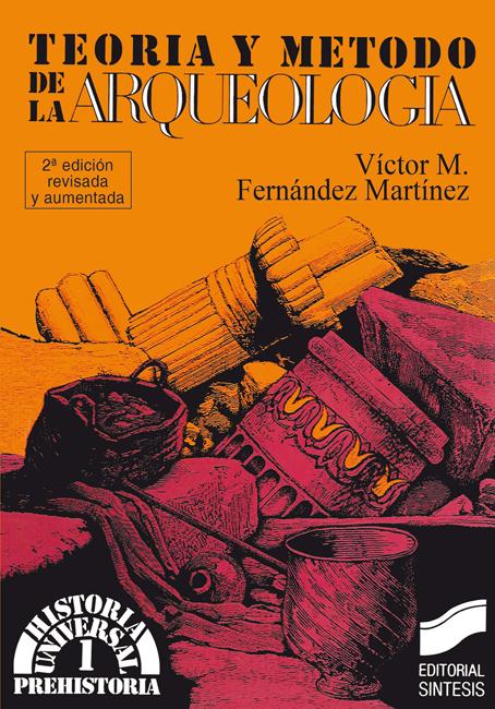 Teoría y método de la arqueología (2.a edición corregida y ampliada)